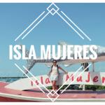 La hermosa Isla Mujeres