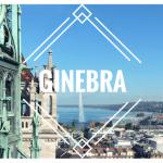 Ginebra: entre lago, montañas y Naciones Unidas !