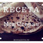 Como hacer verdaderas crepas? Descubre la receta de Morganita!!